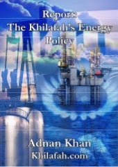 The Khilafah's Energy Policy