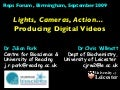 Lights, Camera, Action: producing digital video