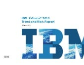 IBM X-Force 2010 Trend and Risk Rep...
