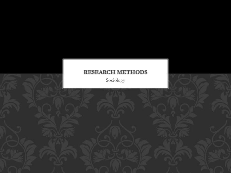 Sociology research methods ppt