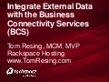 Integrate External Data with the Business Connectivity Services by Tom Resing - SPTechCon