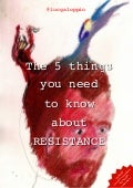 The 5 Things You Need to Know About Resistance