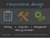Responsive Design - Planning, Execution, Management with Bootstrap 3