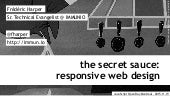 Responsive Web Design: the secret sauce - JavaScript Open Day Montreal - 2015-11-19