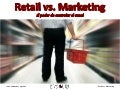 Retail vs. Marketing