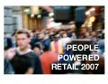 Retail People Powered Platforms-May07
