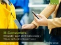 M-consumers: Ethnographic research with UK mobile consumers