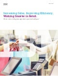 IBM Retail | Making Retail Smarter: Improving Efficiency & Sales