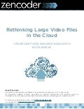 Rethinking Large Video Files in the Cloud: Strategies for Eliminating Bandwidth Bottlenecks