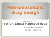 Retrometabolic drug design
