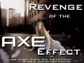 Revenge of the Axe Effect