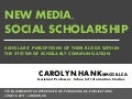 (June 2011) New Media, Social Scholarship: Scholars' Perceptions of their Blogs within the System of Scholarly Communication