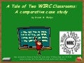 A Tale of Two WIRC Classrooms