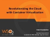 Revolutionizing the cloud with container virtualization