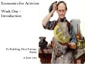 Economics for Activists Week One Ri...