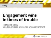 Engagement Wins In Times Of Trouble