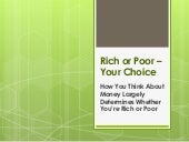 Rich Or Poor Your Choice