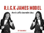 The Rick James Model for Selling Innovative Ideas