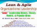 Lean & Agile Organizational Leadership: History, Theory, Models, & Popular Ideas