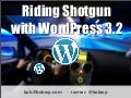 Riding Shotgun with WordPress 3.2