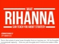 What Rihanna can teach you about strategy