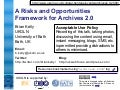 A Risks And Opportunities Framework For Archives 2.0