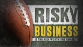Risky Business - Is the Risk Worth the Reward?