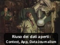 Riuso dei dati aperti: Contest, App, Data Journalism