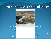 River Processes & Landscapes