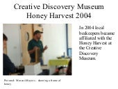 Honey Harvest 2004