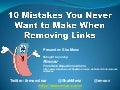 Rmoov Webinar 10 Link Removal Mistakes You Never Want to Make