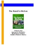 Road to Niches: A Step-by-step Approach to Finding the Best Niches in which to Market a Product or Service