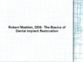 Robert Madden, DDS: The Basics of Dental Implant Restoration