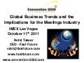 Global Business Trends and the Implications for the Meetings Industry IMEX Las Vegas  October 11th 2011