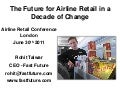 Rohit Talwar   The Future for Airline Retail - ARC London 30 June 2011 handout
