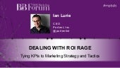 ROI Rage: Tying KPIs to Marketing Strategy and Tactics