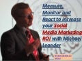 ROI in Social Media Marketing; Measure, Monitor & React with Michael Leander