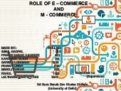 ROLE OF E COMMERCE AND M COMMERCE
