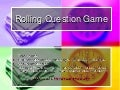 The Rolling Question Game