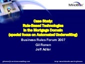 Case Study: Rule-based Technology in the Mortgage Domain (special focus on Automated Underwriting)