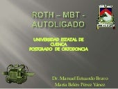 Roth – mbt autoligado