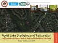Royal Lake Dredging and Restoration Project Update-June 2014