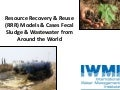Resource Recovery and Reuse (RRR) Models & Cases for Fecal Sludge and Wastewater from Around the World