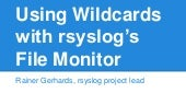 Using Wildcards with rsyslog's File Monitor imfile