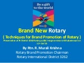"""Rotary Brand Promotion- Club level techniques ""Rtn murali3262 district chairman rotary brand promotion presentation on11th oct'15 at district public image seminar"