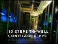 10 Steps To Well Configured VPS