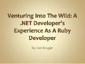 Venturing Into The Wild: A .NET Dev...