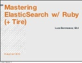Mastering ElasticSearch with Ruby a...