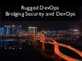 Rugged DevOps: Bridging Security and DevOps