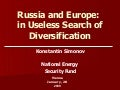 Russia and Europe: in Useless Search of Diversification